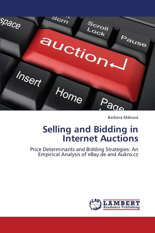 цена Makova Barbora Selling and Bidding in Internet Auctions онлайн в 2017 году
