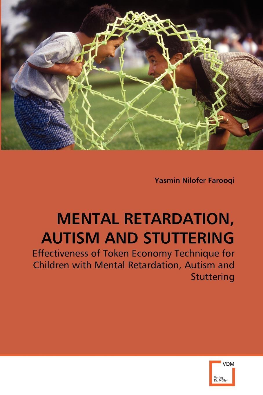 Yasmin Nilofer Farooqi MENTAL RETARDATION, AUTISM AND STUTTERING behaviour skills of mentally retarded children