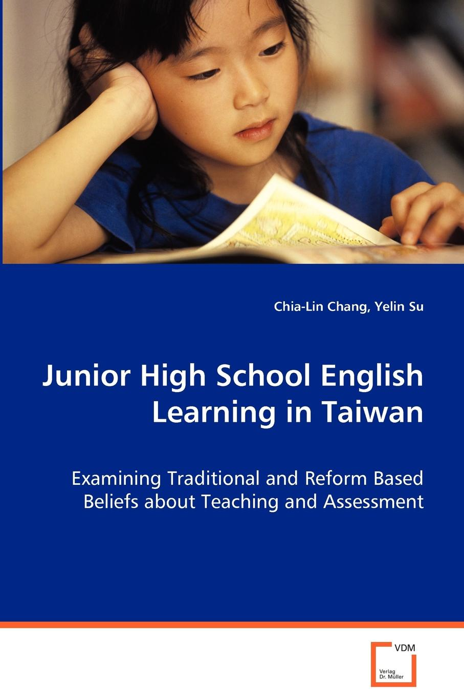 Chia-Lin Chang, Yelin Su Junior High School English Learning in Taiwan - Examining Traditional and Reform Based Beliefs about Teaching and Assessment irrational beliefs