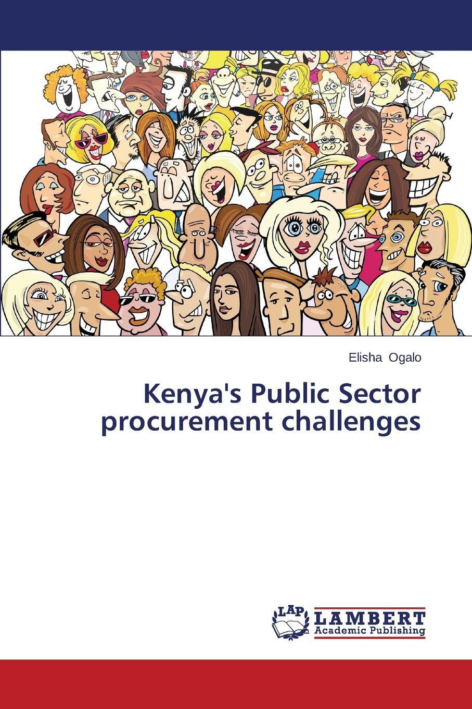 Ogalo Elisha Kenya.s Public Sector Procurement Challenges все цены