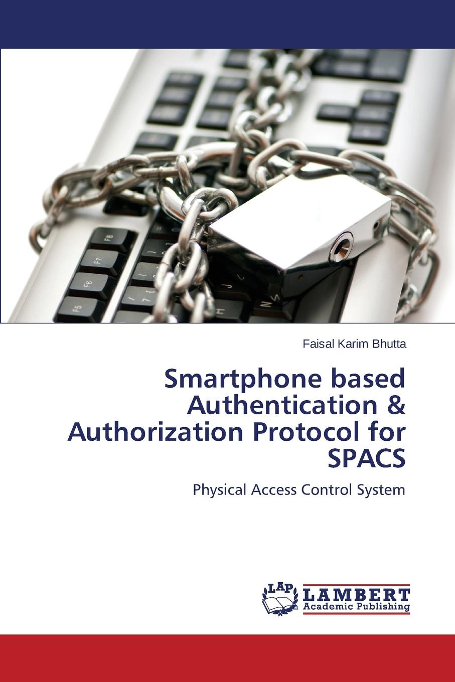 Bhutta Faisal Karim Smartphone Based Authentication . Authorization Protocol for Spacs security rfid proximity entry door lock access control system 10 keys