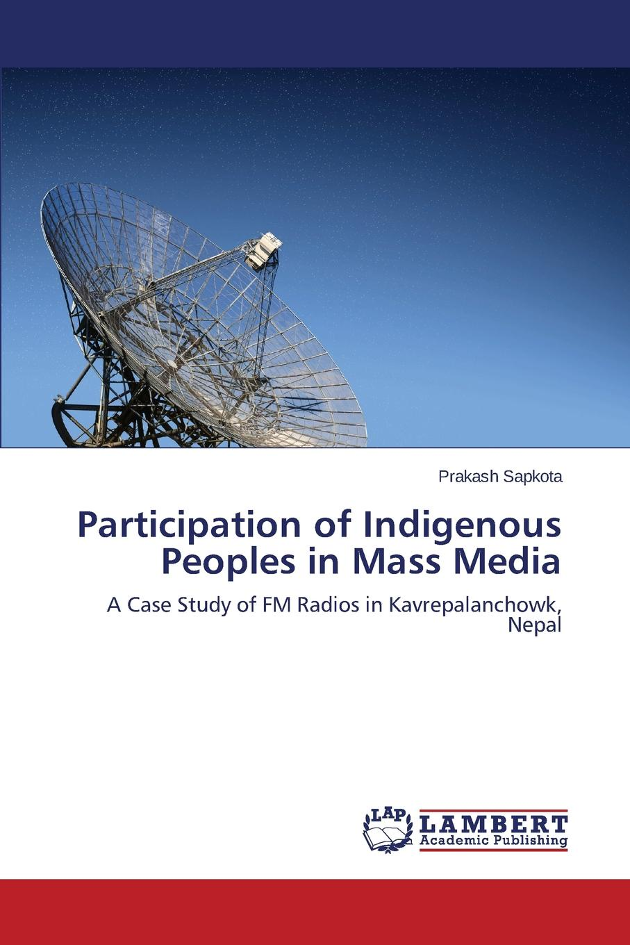 Sapkota Prakash Participation of Indigenous Peoples in Mass Media indigenous voices