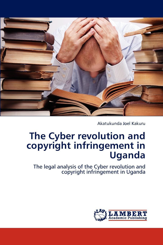 Akatukunda Joel Kakuru The Cyber revolution and copyright infringement in Uganda public administration in uganda
