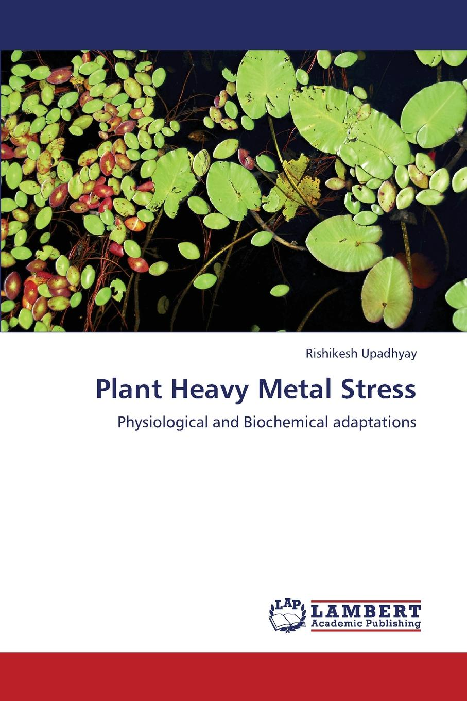 цены на Upadhyay Rishikesh Plant Heavy Metal Stress  в интернет-магазинах