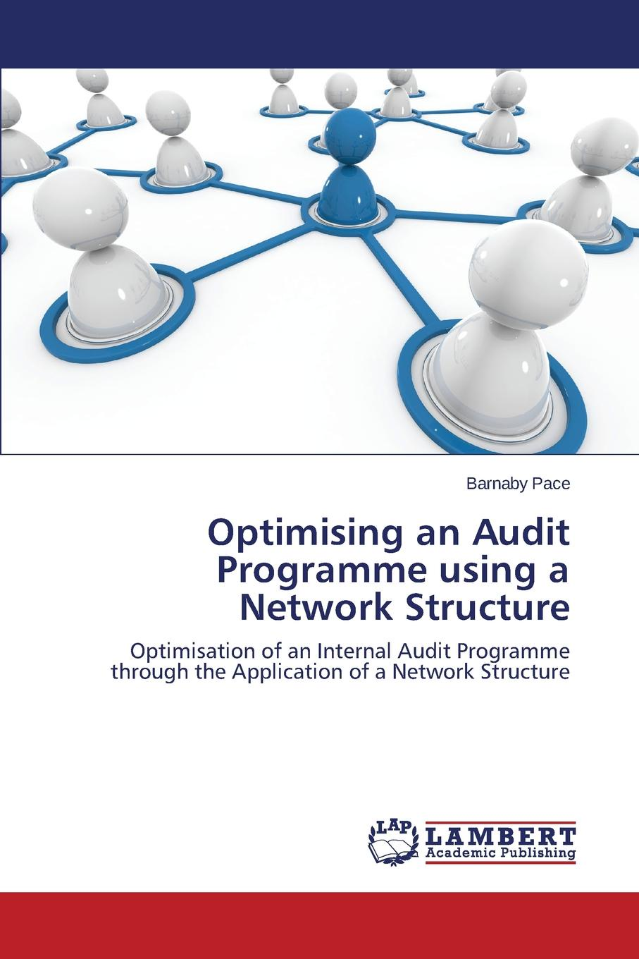 Pace Barnaby Optimising an Audit Programme Using a Network Structure demystifying learning traps in a new product innovation process