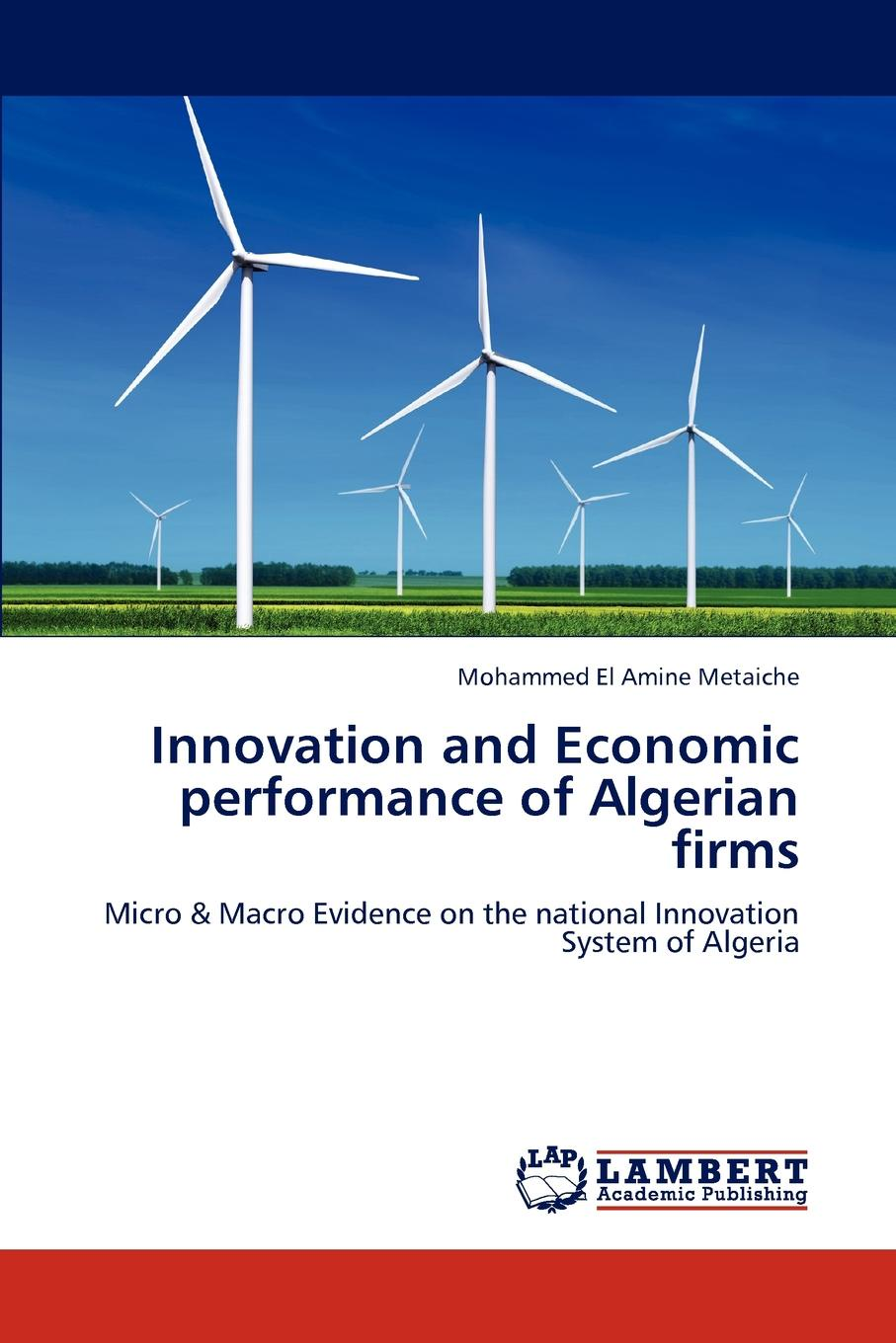 Metaiche Mohammed El Amine Innovation and Economic Performance of Algerian Firms innovation policy and the economy v 7