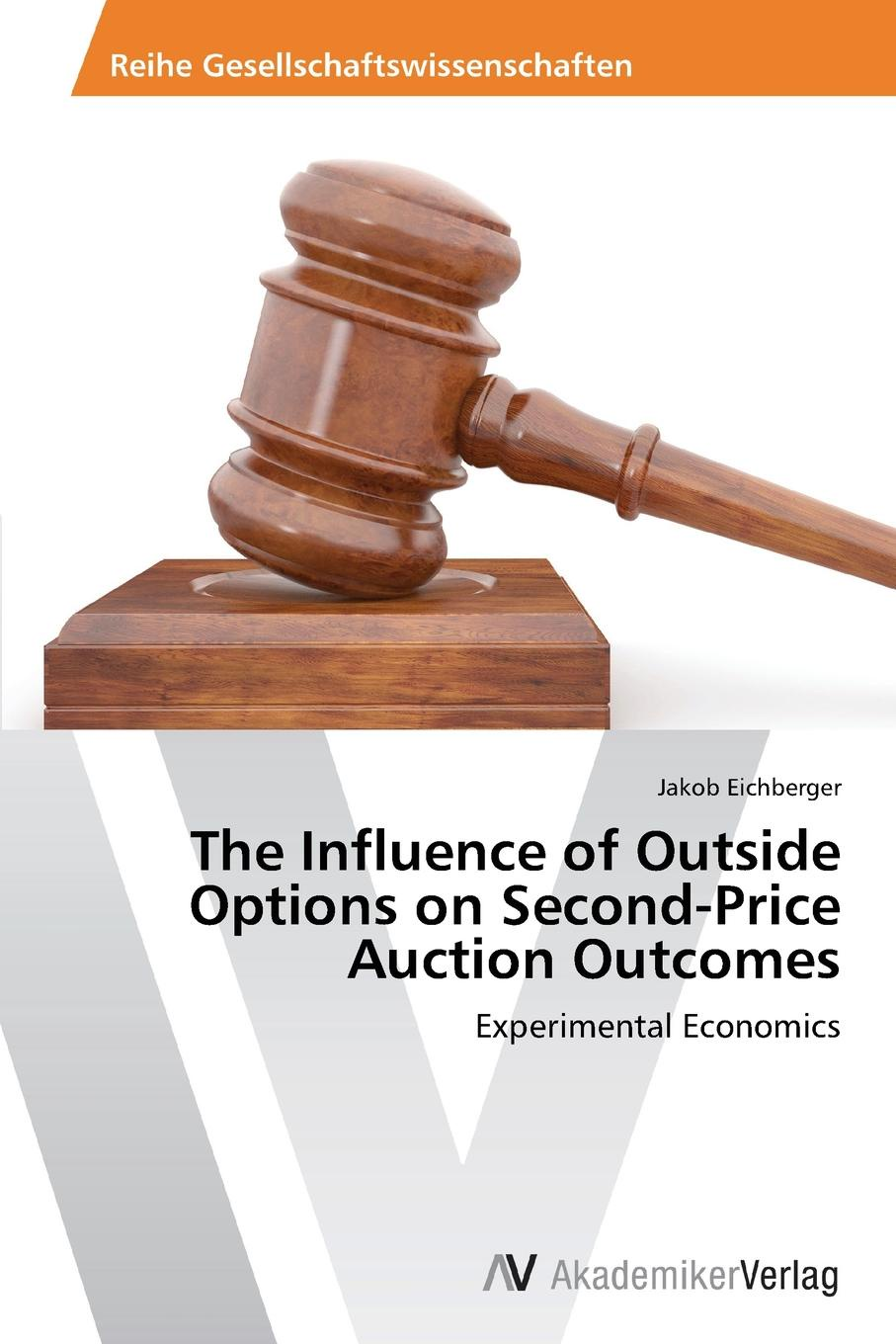 лучшая цена Eichberger Jakob The Influence of Outside Options on Second-Price Auction Outcomes