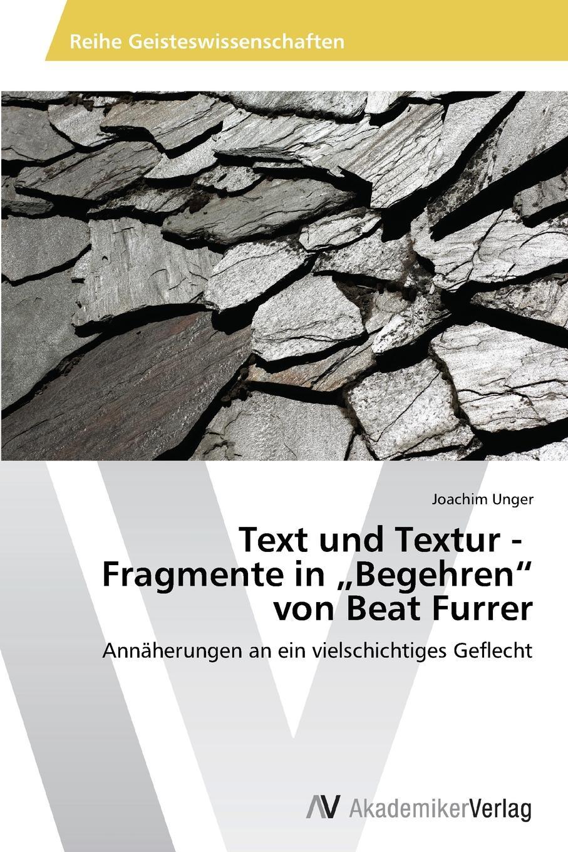 Unger Joachim Text und Textur - Fragmente in .Begehren von Beat Furrer unger joachim text und textur fragmente in begehren von beat furrer