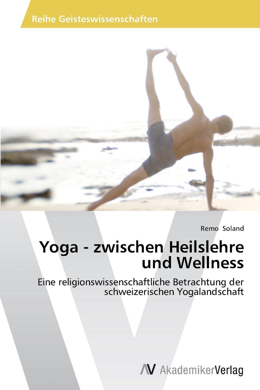 Soland Remo Yoga - zwischen Heilslehre und Wellness karbe pasch gymnastik zur entspannung