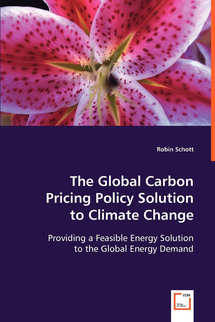 Robin Schott The Global Carbon Pricing Policy Solution to Climate Change frank johnson energy technology 2015 carbon dioxide management and other technologies