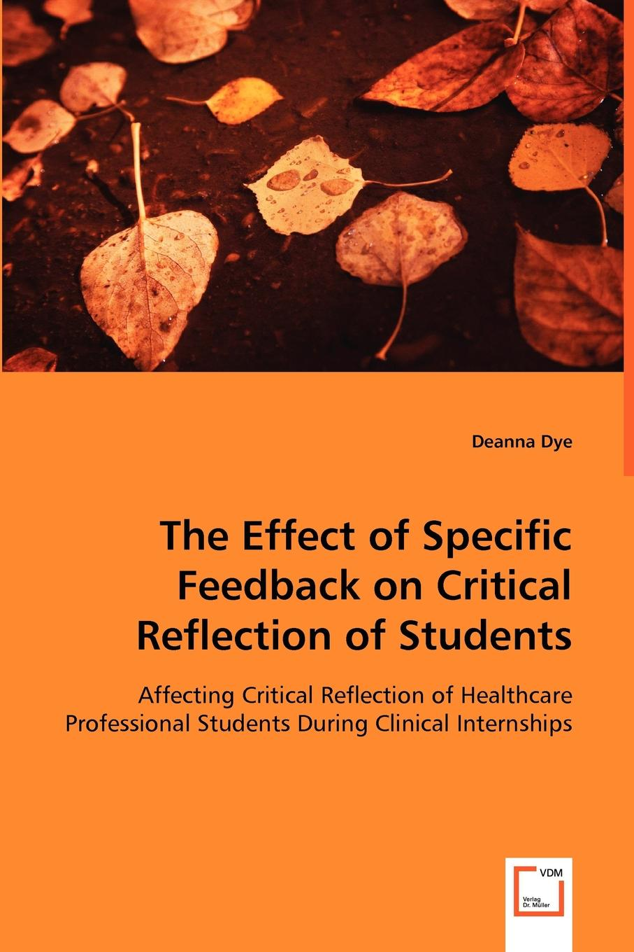 Deanna Dye The Effect of Specific Feedback on Critical Reflection of Students e hart wayne feedback in performance reviews
