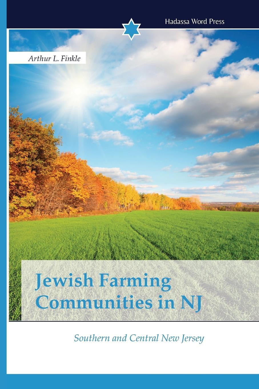 Finkle Arthur L. Jewish Farming Communities in NJ sandy mertens new jersey atlantic city boardwalk then and now tiles