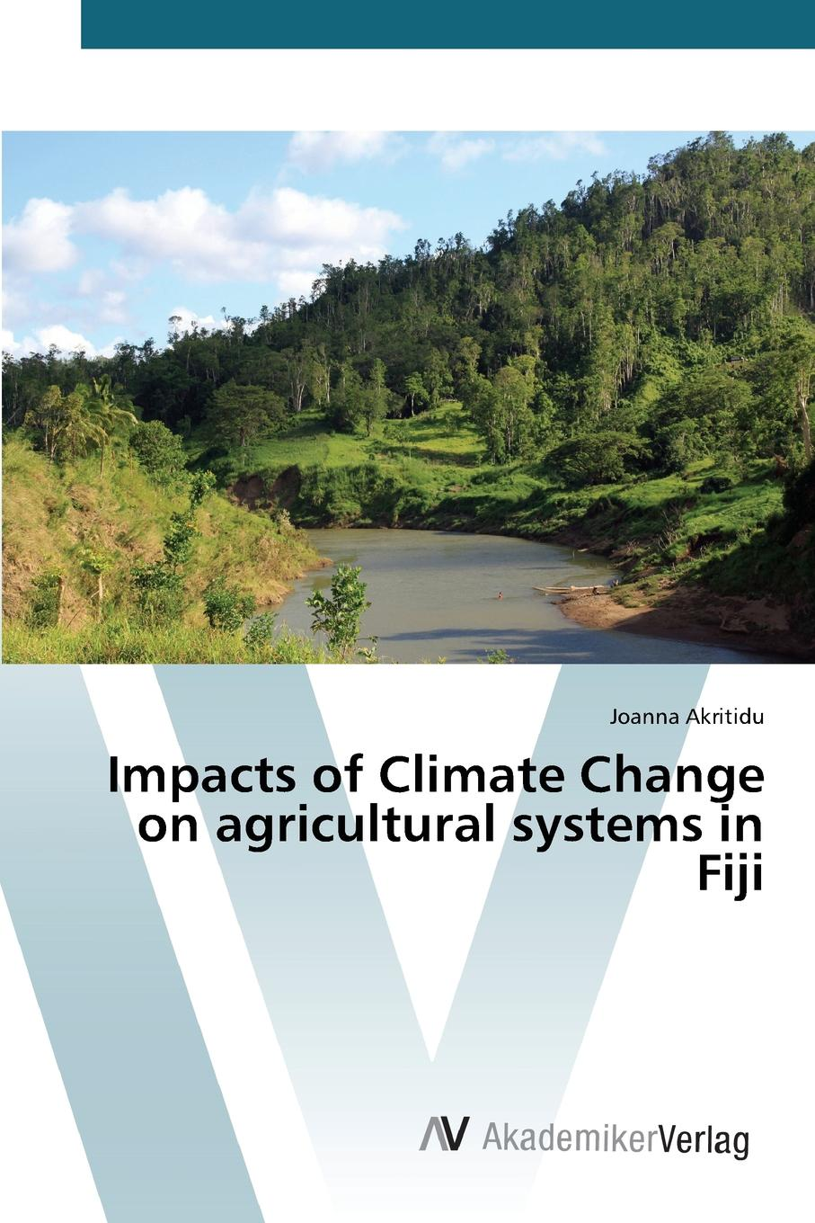 Akritidu Joanna Impacts of Climate Change on agricultural systems in Fiji economic adaptation to climate change
