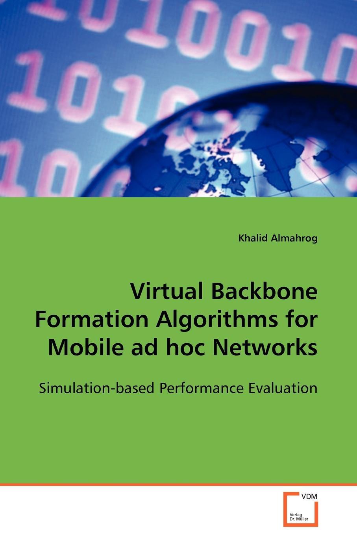 цены на Khalid Almahrog Virtual Backbone Formation Algorithms for Mobile ad hoc Networks  в интернет-магазинах