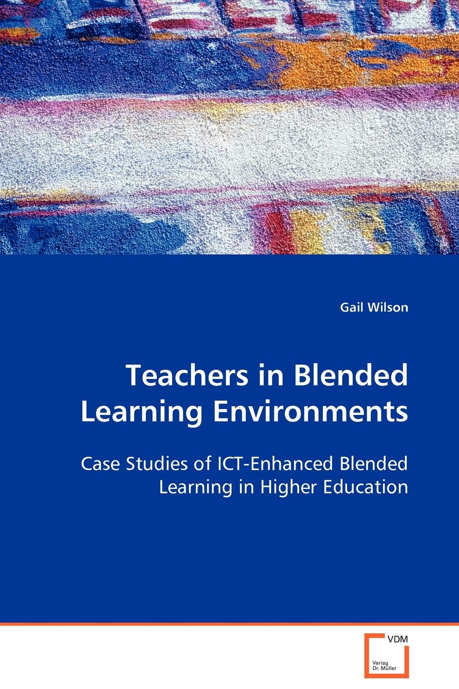 Gail Wilson Teachers in Blended Learning Environments patti shank the online learning idea book proven ways to enhance technology based and blended learning