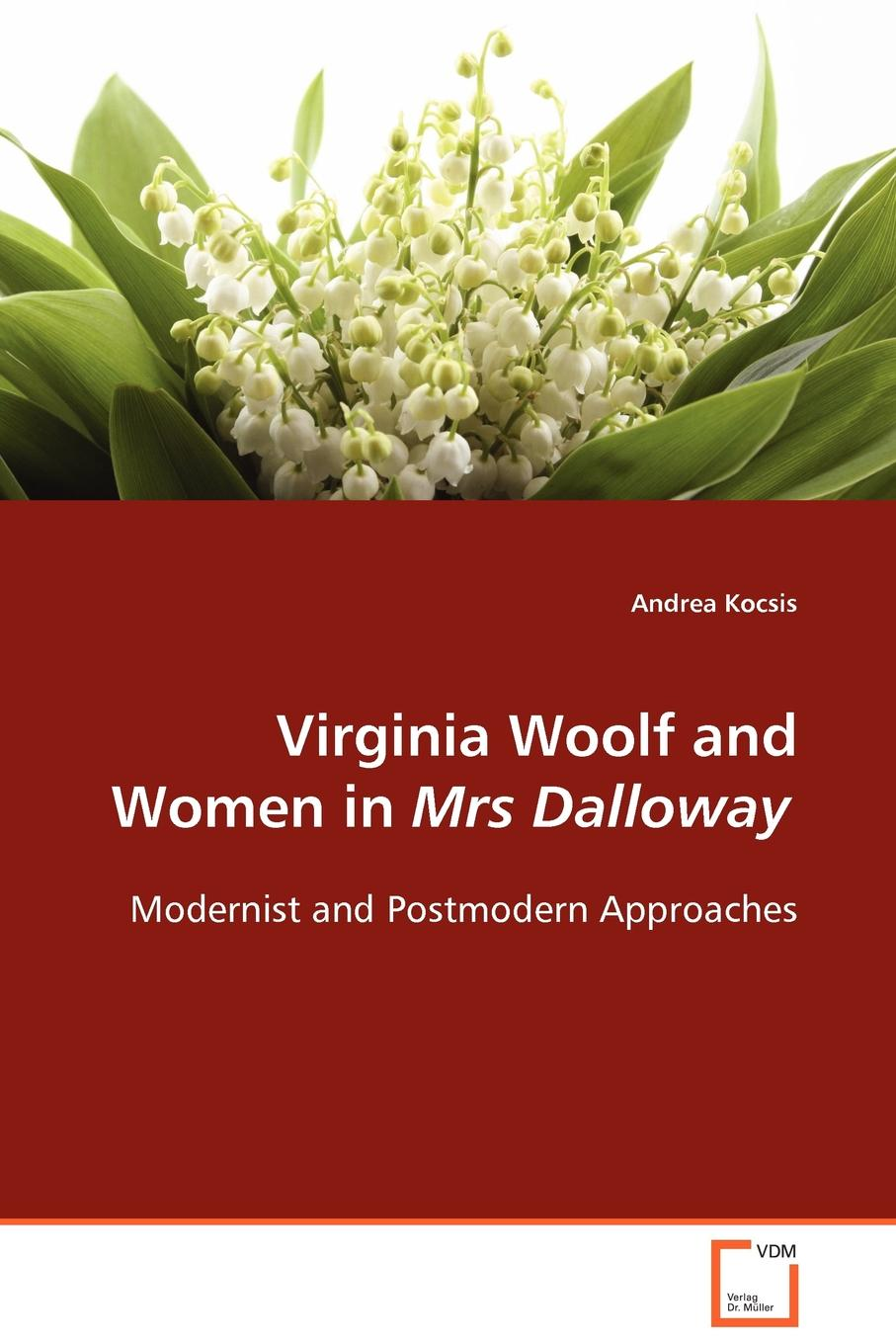 цена Andrea Kocsis Virginia Woolf and Women in Mrs Dalloway онлайн в 2017 году