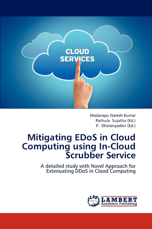 Naresh Kumar Madarapu Mitigating Edos in Cloud Computing Using In-Cloud Scrubber Service ароматизаторы on cloud