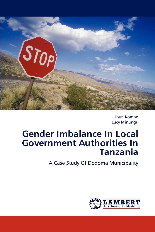 Kombo Ibun, Minungu Lucy Gender Imbalance in Local Government Authorities in Tanzania недорго, оригинальная цена