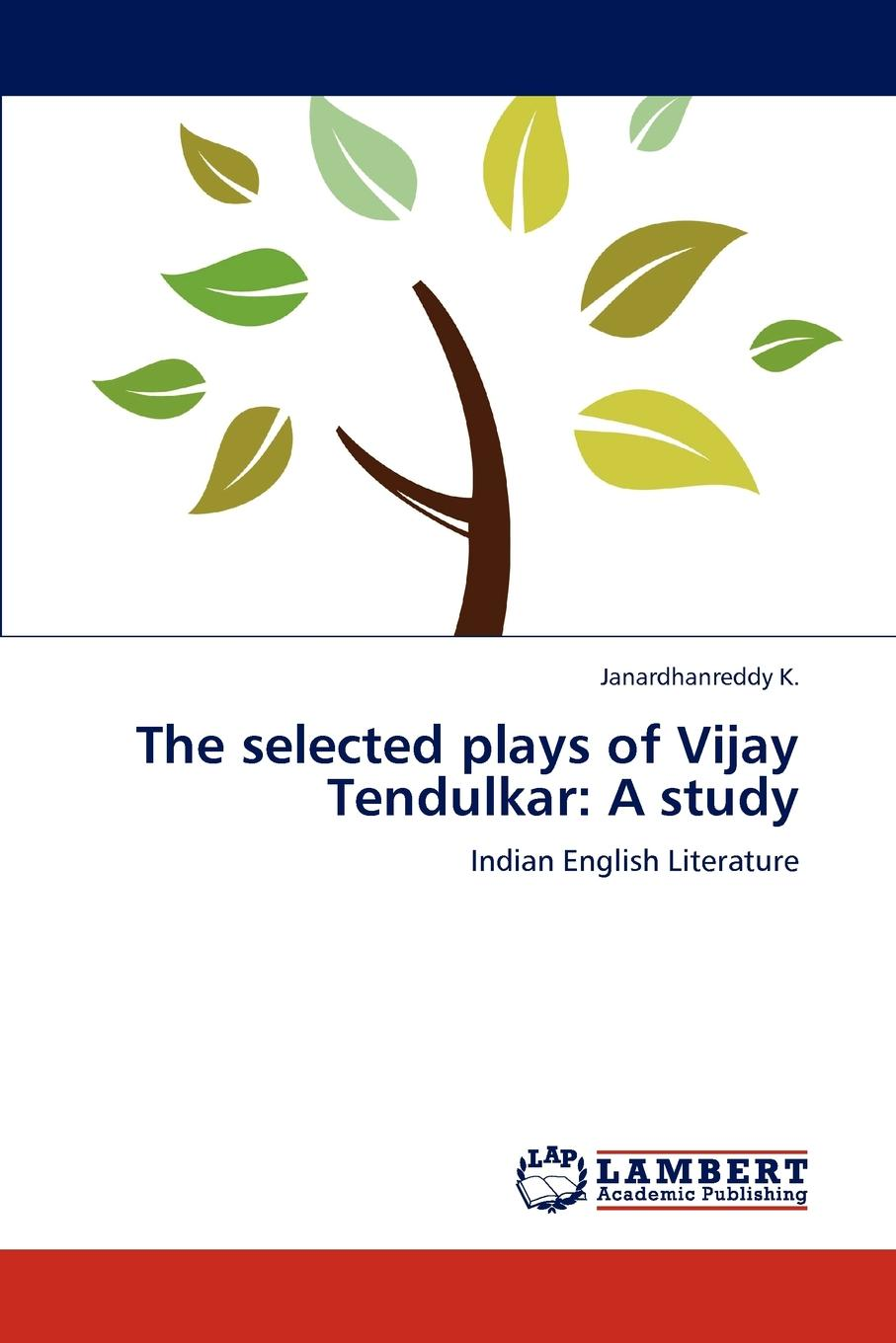 Janardhanreddy K. The selected plays of Vijay Tendulkar. A study недорго, оригинальная цена