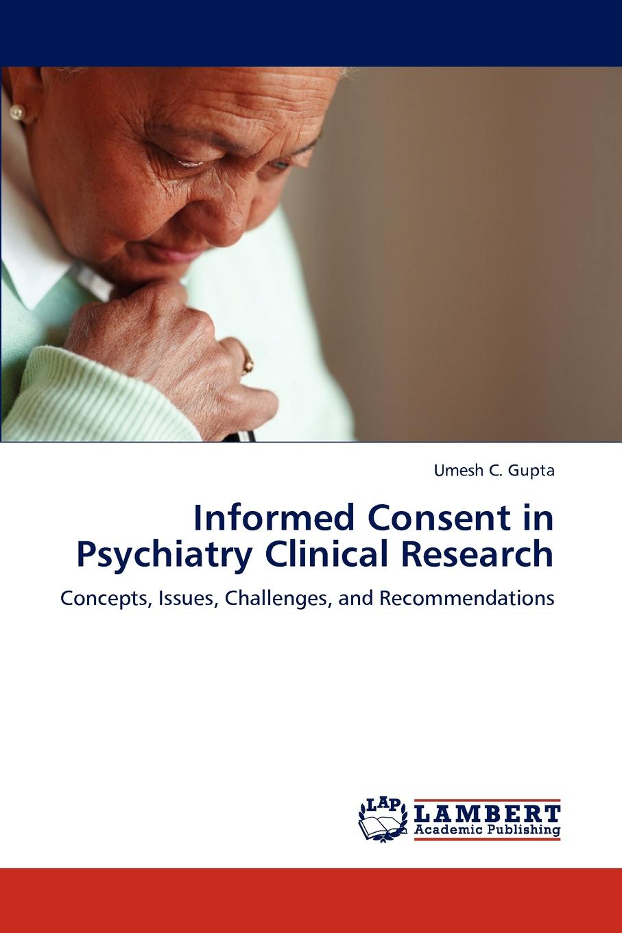 Umesh C. Gupta Informed Consent in Psychiatry Clinical Research kay jerald clinical child psychiatry