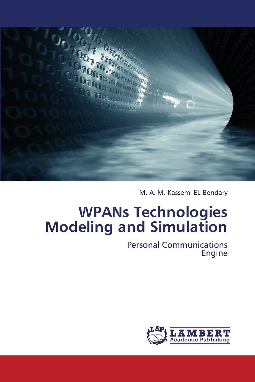 El-Bendary M. a. M. Kassem Wpans Technologies Modeling and Simulation a c m fong telemedicine technologies information technologies in medicine and telehealth