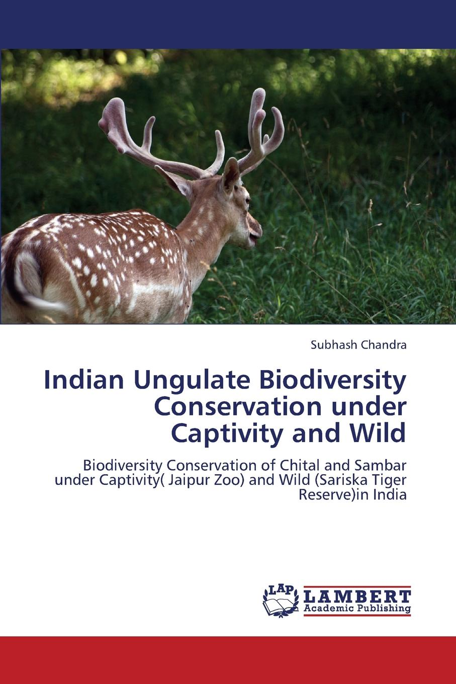 Chandra Subhash Indian Ungulate Biodiversity Conservation Under Captivity and Wild dilys roe biodiversity conservation and poverty alleviation exploring the evidence for a link