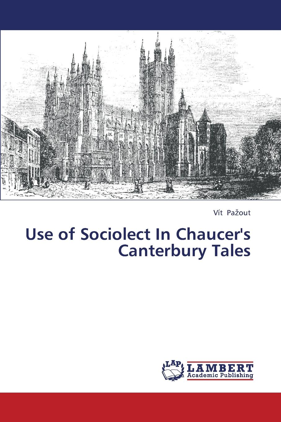 Pa Out Vit Use of Sociolect in Chaucer.s Canterbury Tales chaucer s language
