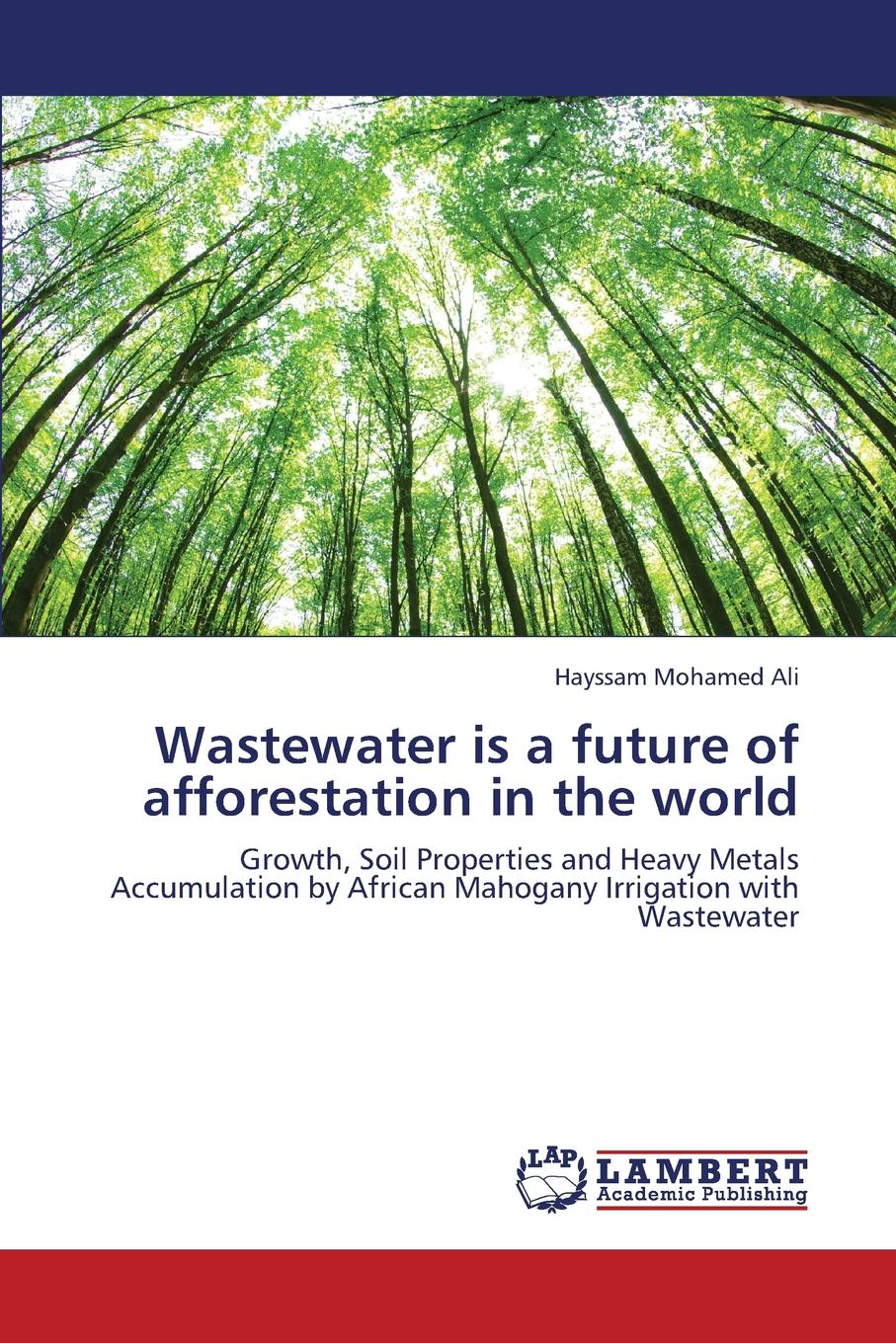 где купить Ali Hayssam Mohamed Wastewater Is a Future of Afforestation in the World дешево