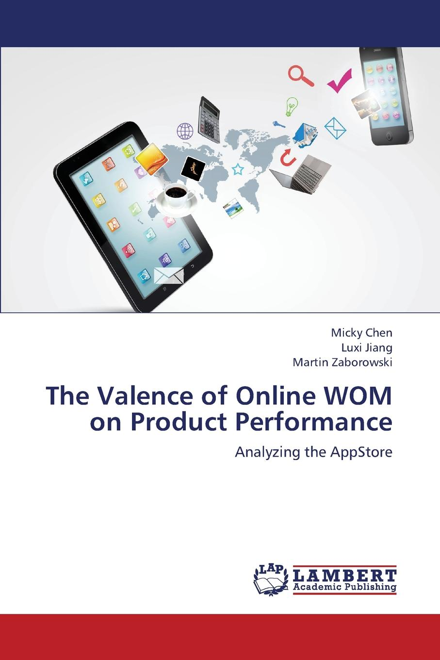 Chen Micky, Jiang Luxi, Zaborowski Martin The Valence of Online Wom on Product Performance e hart wayne feedback in performance reviews