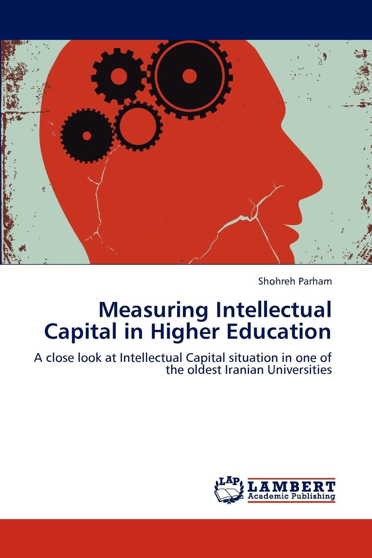 Shohreh Parham Measuring Intellectual Capital in Higher Education capital inicial recife