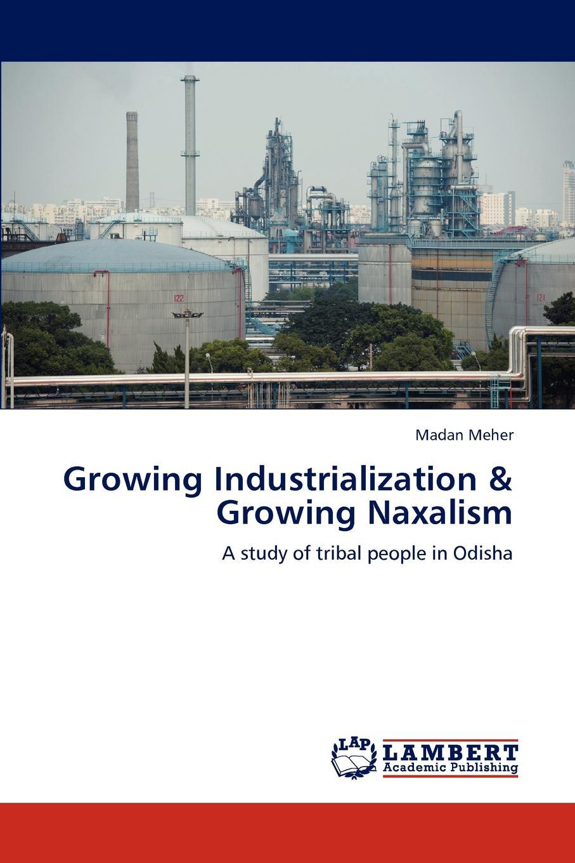 Madan Meher Growing Industrialization . Growing Naxalism недорго, оригинальная цена