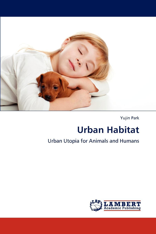 Yujin Park Urban Habitat the animals among us the new science of anthrozoology