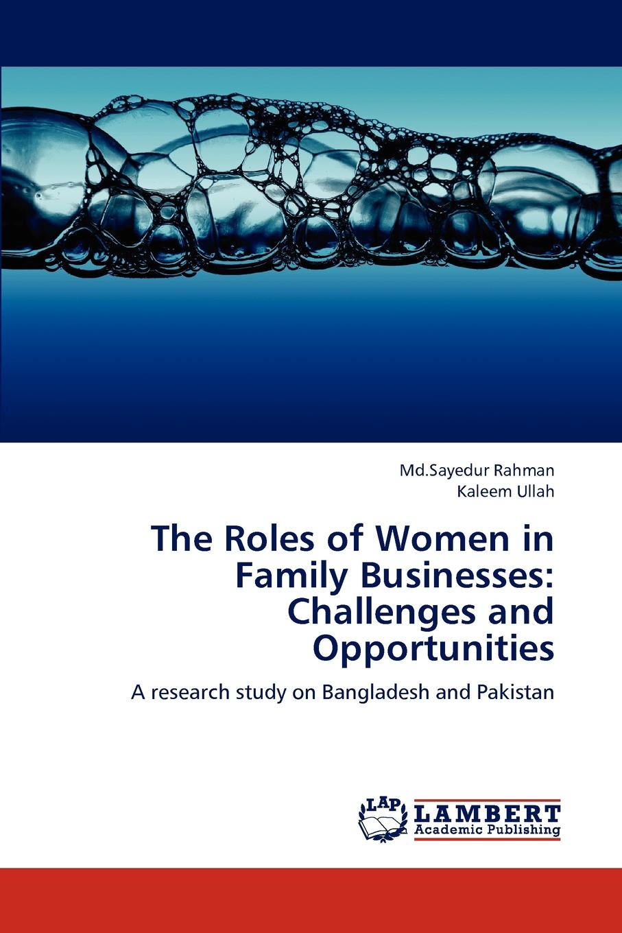 The Roles of Women in Family Businesses. Challenges and Opportunities The Roles of women in family businesses and challenges...