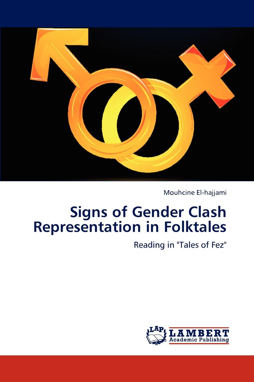 Mouhcine El-hajjami Signs of Gender Clash Representation in Folktales