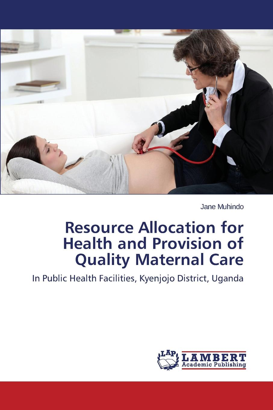 Muhindo Jane Resource Allocation for Health and Provision of Quality Maternal Care christian valentin soils as a key component of the critical zone 1 functions and services