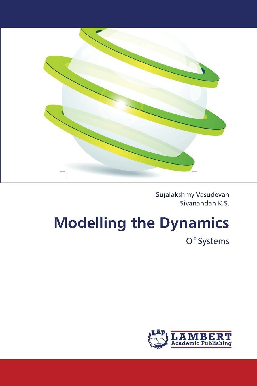 Vasudevan Sujalakshmy, K. S. Sivanandan Modelling the Dynamics r donati mathematical fundamentals of trajectory dynamics