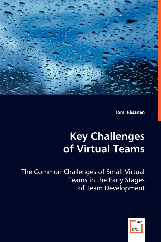 Tomi Räsänen Key Challenges of Virtual Teams николай валуев атлас пилотажных групп мира catalogue of display teams of the world