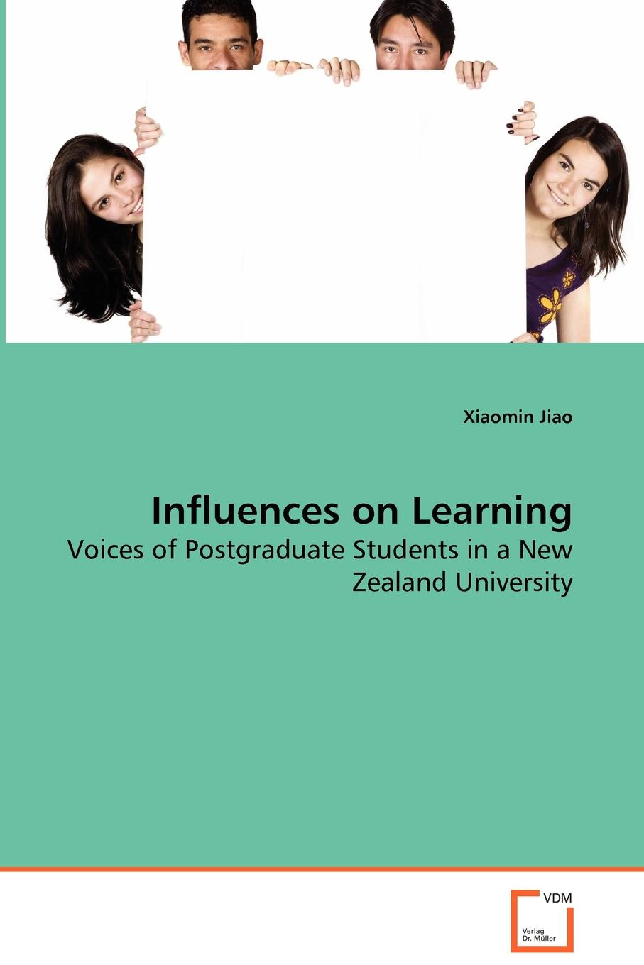 Xiaomin Jiao Influences on Learning - Voices of Postgraduate Students in a New Zealand University недорго, оригинальная цена