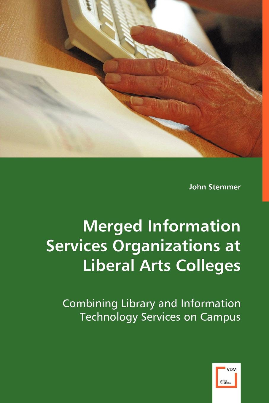 John Stemmer Merged Information Services Organizations at Liberal Arts Colleges effectiveness of information technology on the operations of saccos