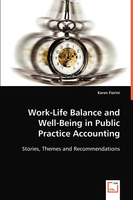Karen Fiorini Work-Life Balance and Well-Being in Public Practice Accounting r manju shree work life balance and life satisfaction of women critical care nurses