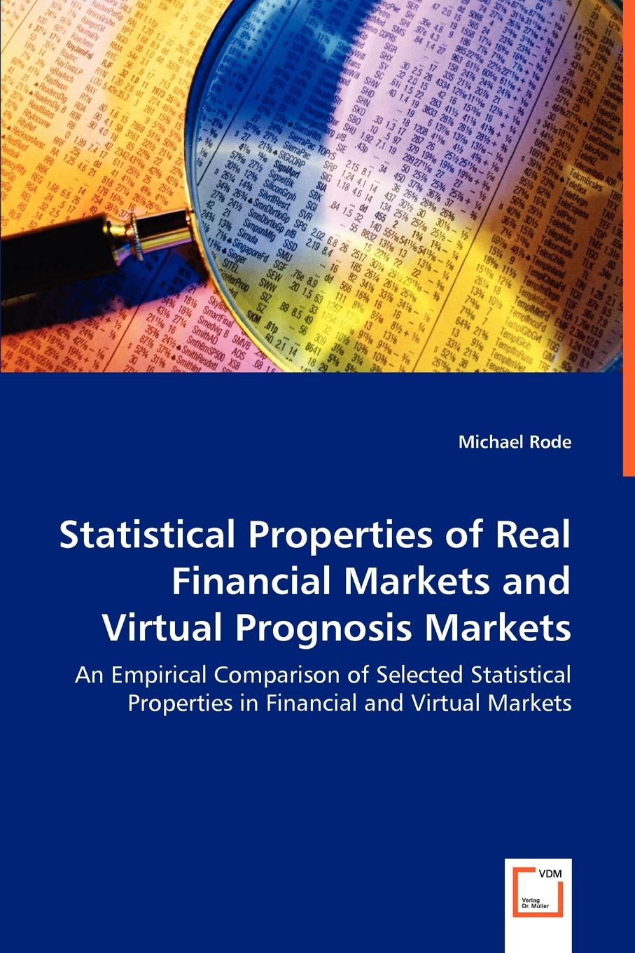 Michael Rode Statistical Properties of Real Financial Markets and Virtual Prognosis Markets