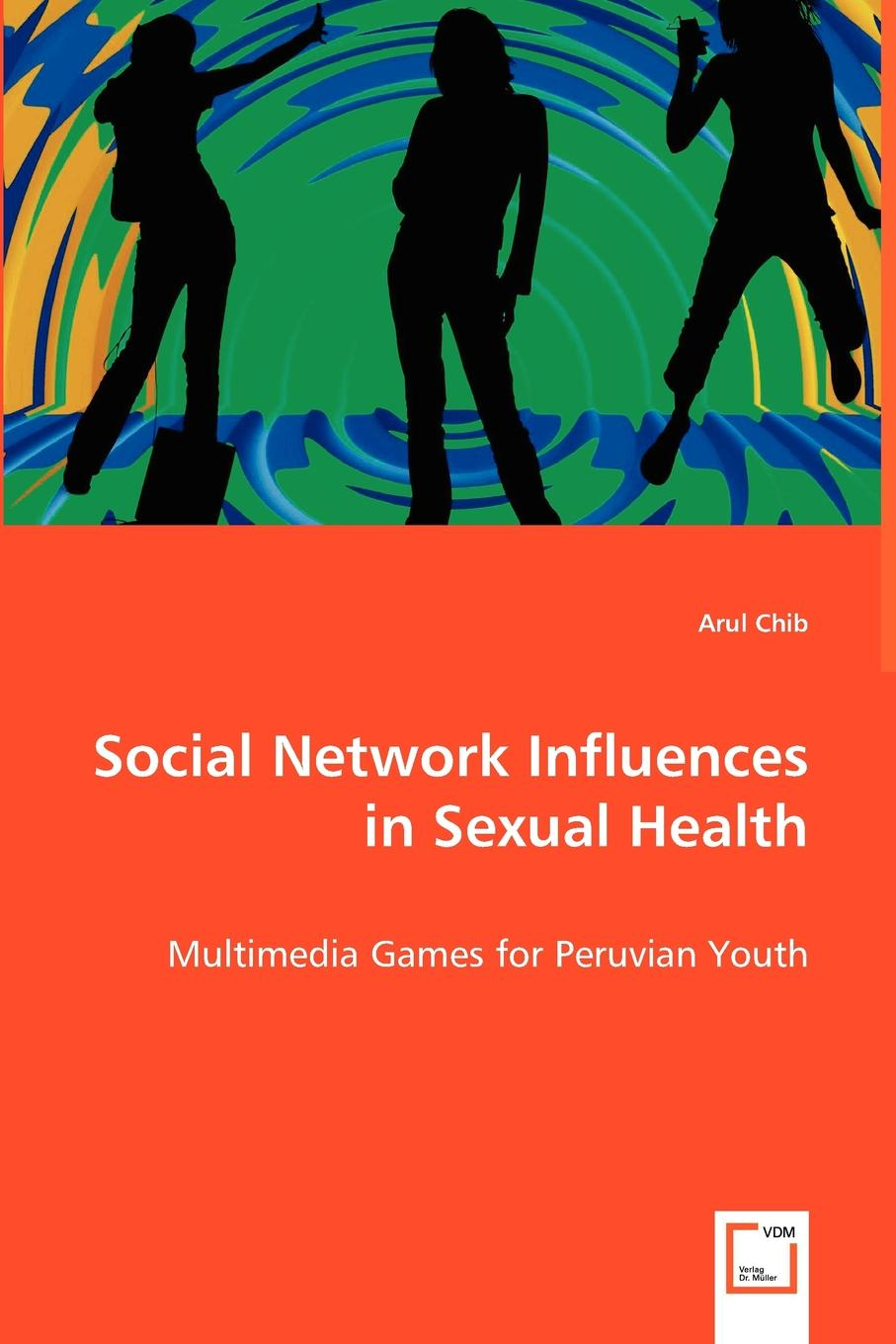 Arul Chib Social Network Influences in Sexual Health