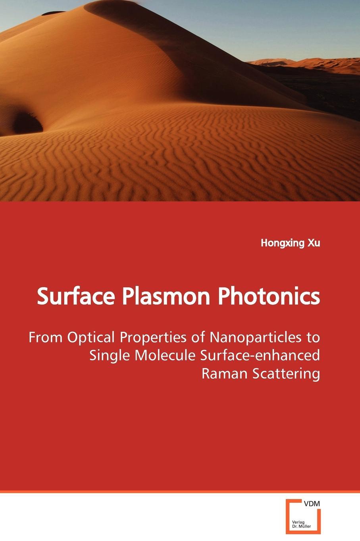 лучшая цена Hongxing Xu Surface Plasmon Photonics