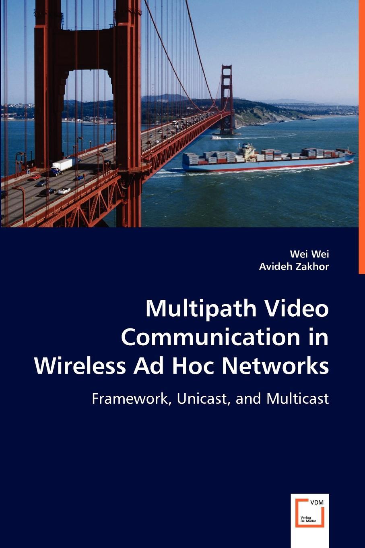цены на Wei Wei, Avideh Zakhor Multipath Video Communication in Wireless Ad Hoc Networks  в интернет-магазинах