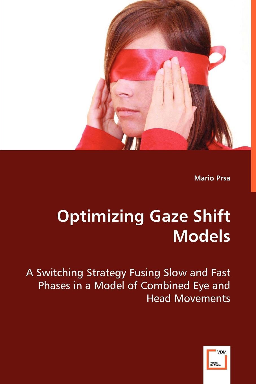 Mario Prsa Optimizing Gaze Shift Models thinking fast and slow