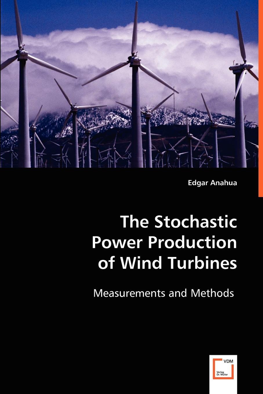 Edgar Anahua The Stochastic Power Production of Wind Turbines туфли yat foot wind turbine y 6