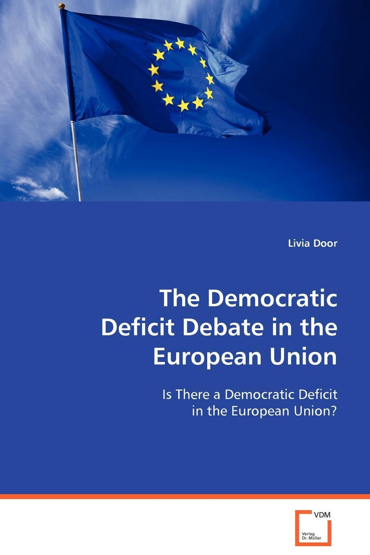 цены на Livia Door The Democratic Deficit Debate in the European Union  в интернет-магазинах