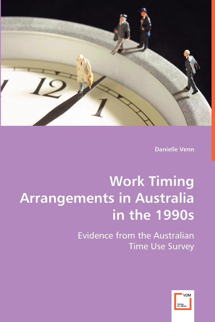 Danielle Venn Work Timing Arrangements in Australia in the 1990s standard or nonstandard and timing belt type haul off pulley