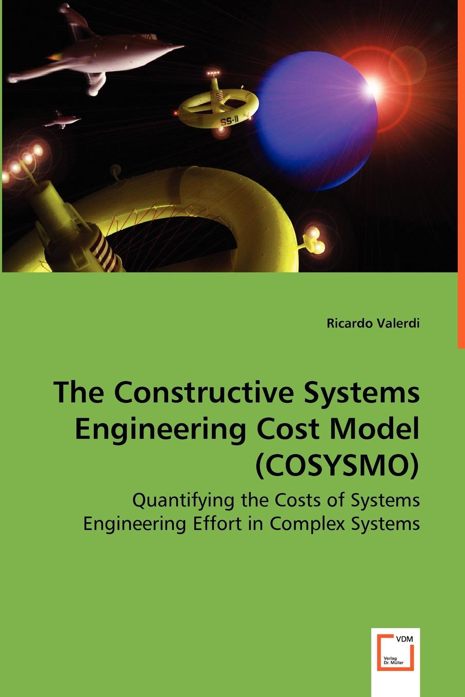 Ricardo Valerdi The Constructive Systems Engineering Cost Model (COSYSMO) - Quantifying the Costs of Systems Engineering Effort in Complex Systems murugan ramalingam biomimetics advancing nanobiomaterials and tissue engineering