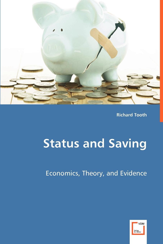 Richard Tooth Status and Saving - Economics, Theory, and Evidence недорго, оригинальная цена